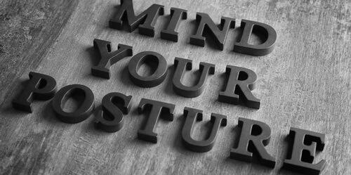 mind your posture
